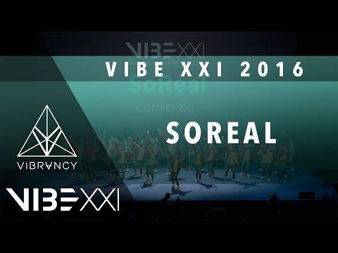 SoReal | VIBE XXI 2016 [@VIBRVNCY 4K] @SOREALPAC #VIBEXXI