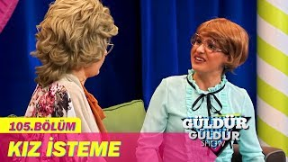 Güldür Güldür Show 105.Bölüm - Kız İsteme