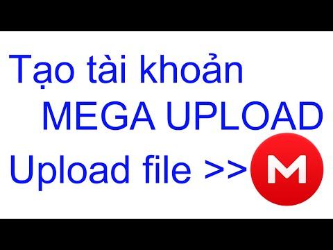 Hướng dẫn tạo tài khoản và upload file trên Mega.co.nz