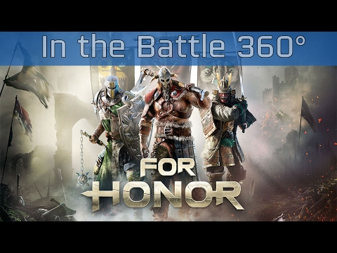 For Honor - In the Battle 360° Trailer...