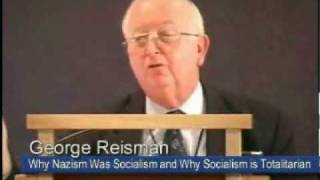 Why Nazism Was Socialism and Why Socialism is Totalitarian | George Reisman