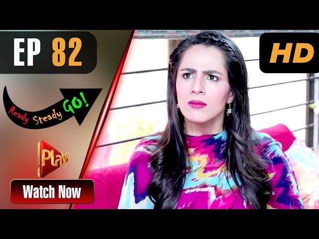 Ready Steady Go - Episode 82 | Play Tv Dramas | Parveen Akbar, Shafqat Khan | Pakistani Drama