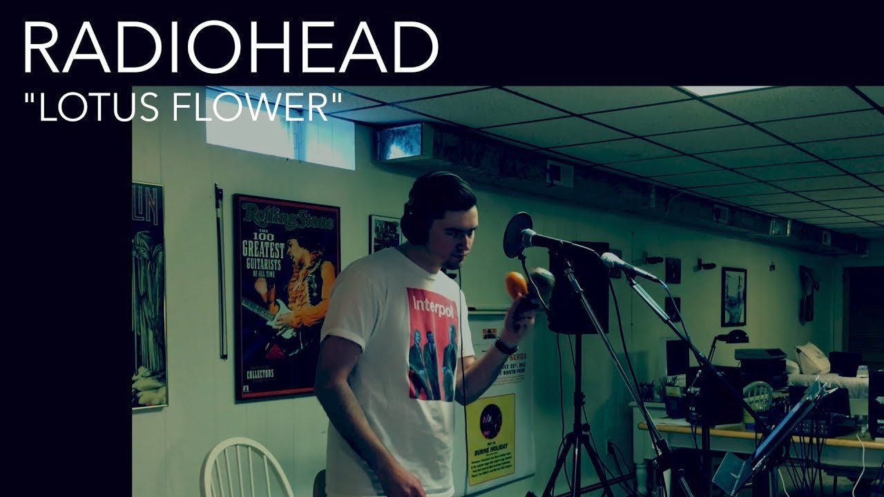 Radiohead Lotus Flower Cover By Joe Edelmann Youtube