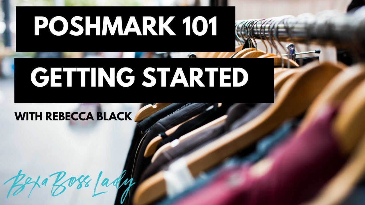 e34a42784 Poshmark 101  Getting Started - The Basics! - YouTube