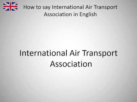 How to say International Air Transport Association in English?
