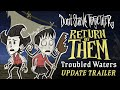 Don't Starve Together: Return of Them - Troubled Waters [Update Trailer]