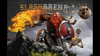 SLASH ARENA GAME WALKTHROUGH