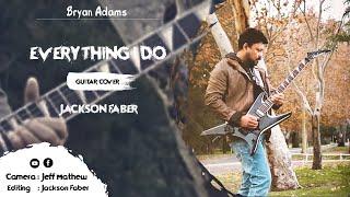 #Everything I do#, #Bryan Adams#Guitar cover#Jackson Faber#