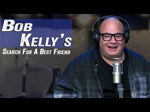 Bob Kelly's Search For A Best Friend - Jim Norton & Sam Roberts