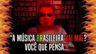 A Música Brasileira Vai Mal? Você Que Pensa    – Capítulo 1