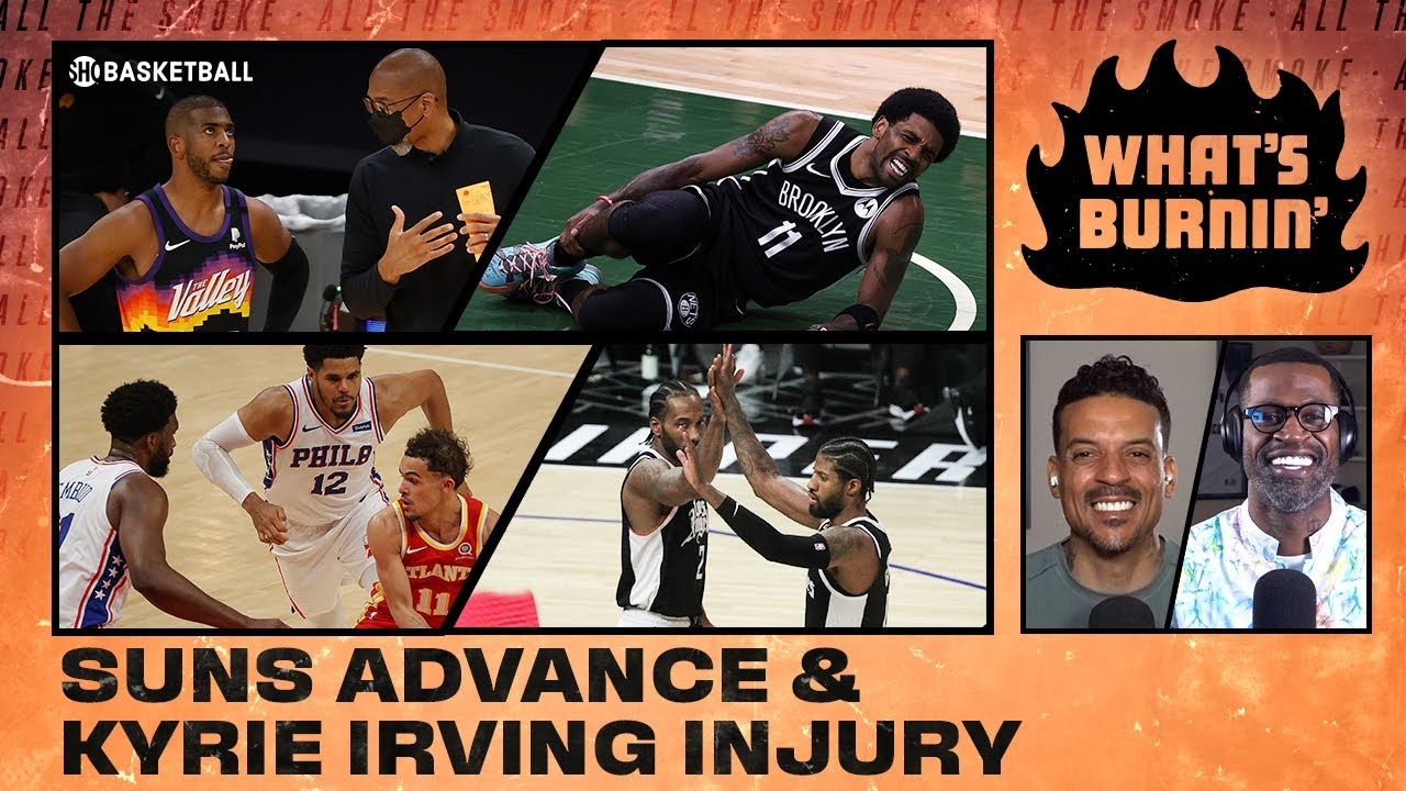 Suns Advance, Kyrie's Injury, Potential Off-Season Trades | WHAT'S BURNIN | SHOWTIME Basketball