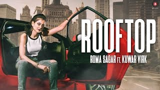 Roma Sagar – Rooftop (Official Music Video)