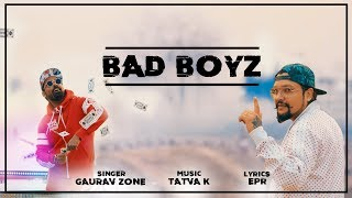 Badboyz Song (Official Video) - Gauravzone