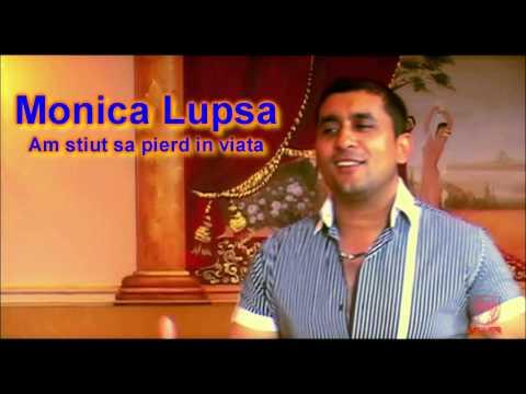 Monica Lupsa - Am stiut sa pierd in viata [ASCULTARE]