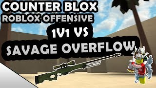 COUNTER-BLOX: ROBLOX OFFENSIVE 1V1 VS SAVAGE OVERFLOW