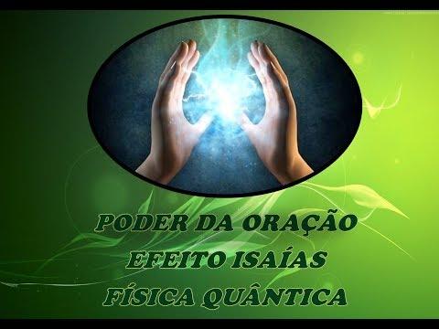 Poder da Oração - Efeito Isaias - Física Quântica