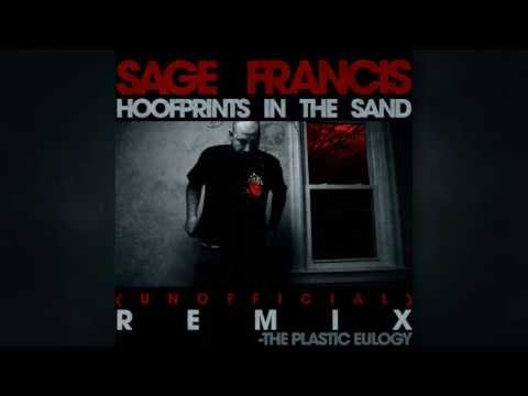 Sage Francis - Hoofprints in the Sand (The Plastic Eulogy Remix) (2013)