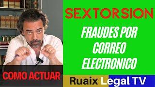 Sextorsion - Fraude Cibernetico - Phishing - Extorsionar - Que es Phishing - Timos Famosos - 2018