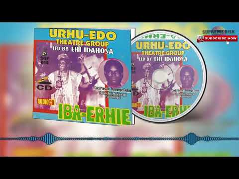 Benin Music Old School ►Iba-Erhie by Urhu-Edo Theatre Group (Ehi Idahosa) [Full Album]