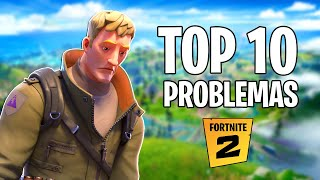 TOP 10 PROBLEMAS de FORTNITE 2