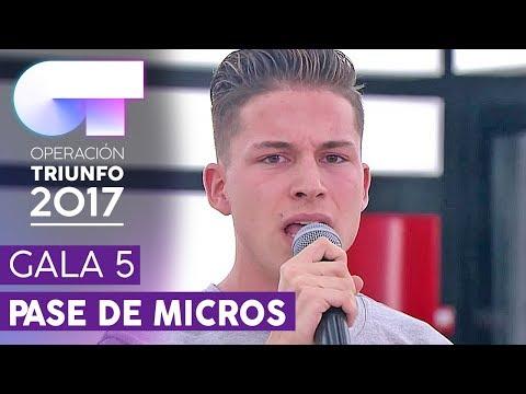 PRIMER PASE DE MICROS PARA LA GALA 5 (ENTERO) | OT 2017