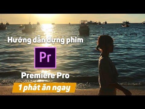 Hướng dẫn dựng phim cơ bản bằng Premiere Pro