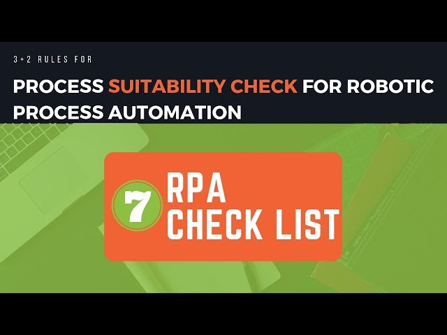 Process Suitability Check for Robotic Process Automation (3+2 Golden Rules)