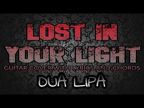 Lost In Your Light - Dua Lipa (Guitar Cover With Lyrics & Chords)