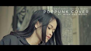 Download Janji Suci - Yovie & Nuno [POP PUNK COVER] By. Weak and Weary