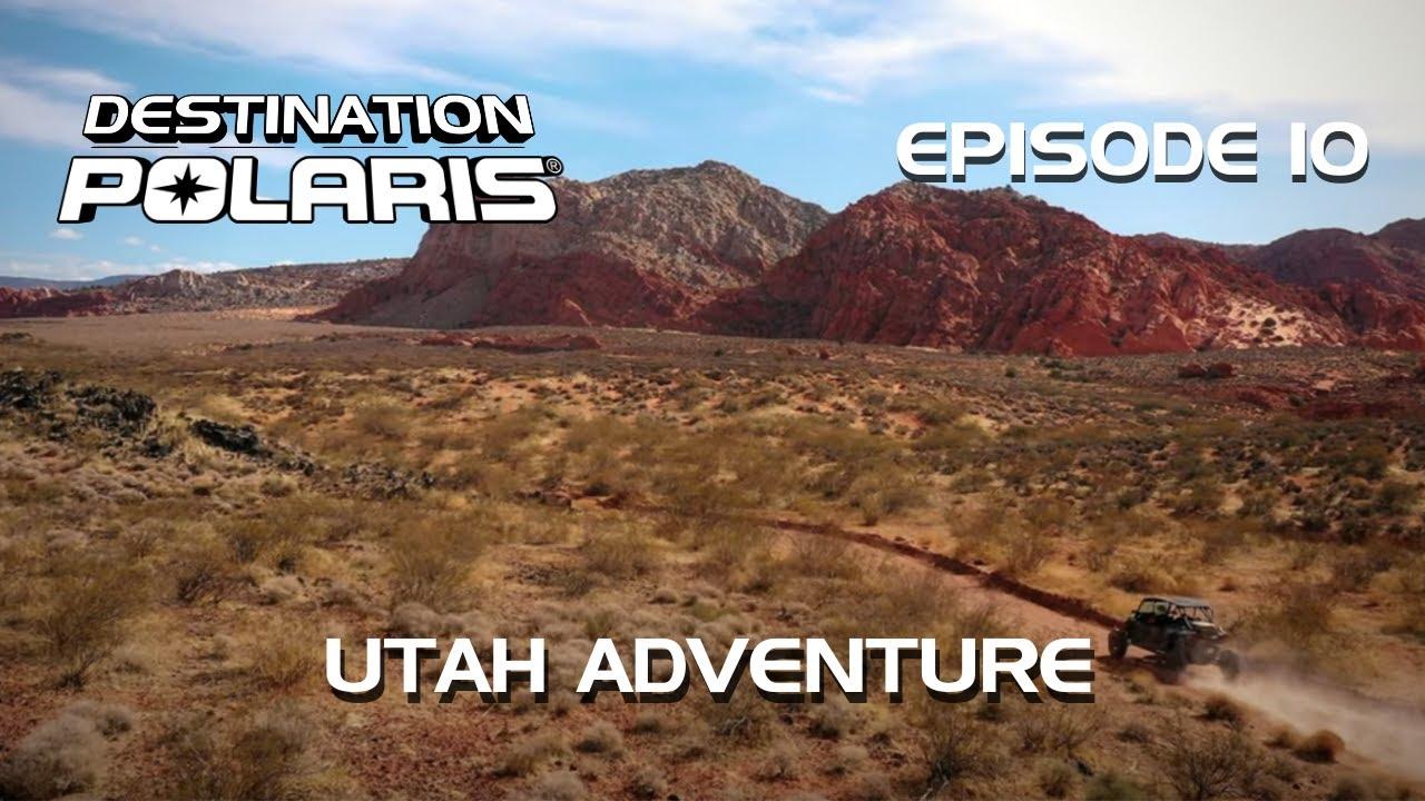 """Destination Polaris: """"Utah Adventure"""" Ep. 10"""