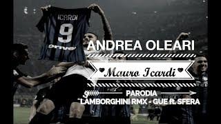 MAURO ICARDI 2.0 [PARODIA] LAMBORGHINI RMX Gue Pequeno ft. Sfera Ebbasta (prod. DEEP)