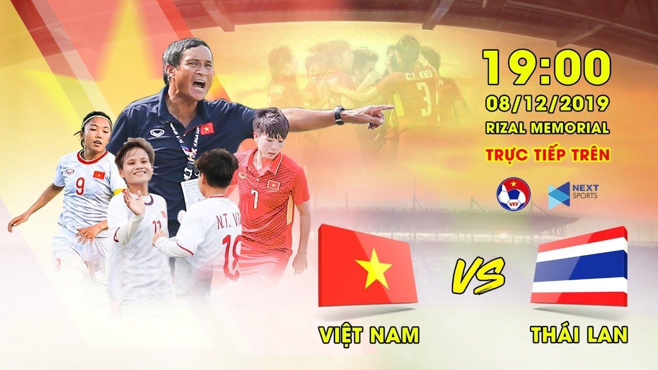 Xem lại Nữ Việt Nam vs Nữ Thái Lan, chung kết SEA Games 30 – 8/12/2019