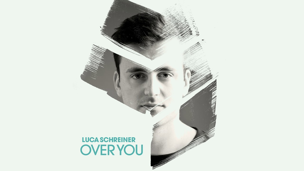 Luca Schreiner — Over You [Ultra Music]