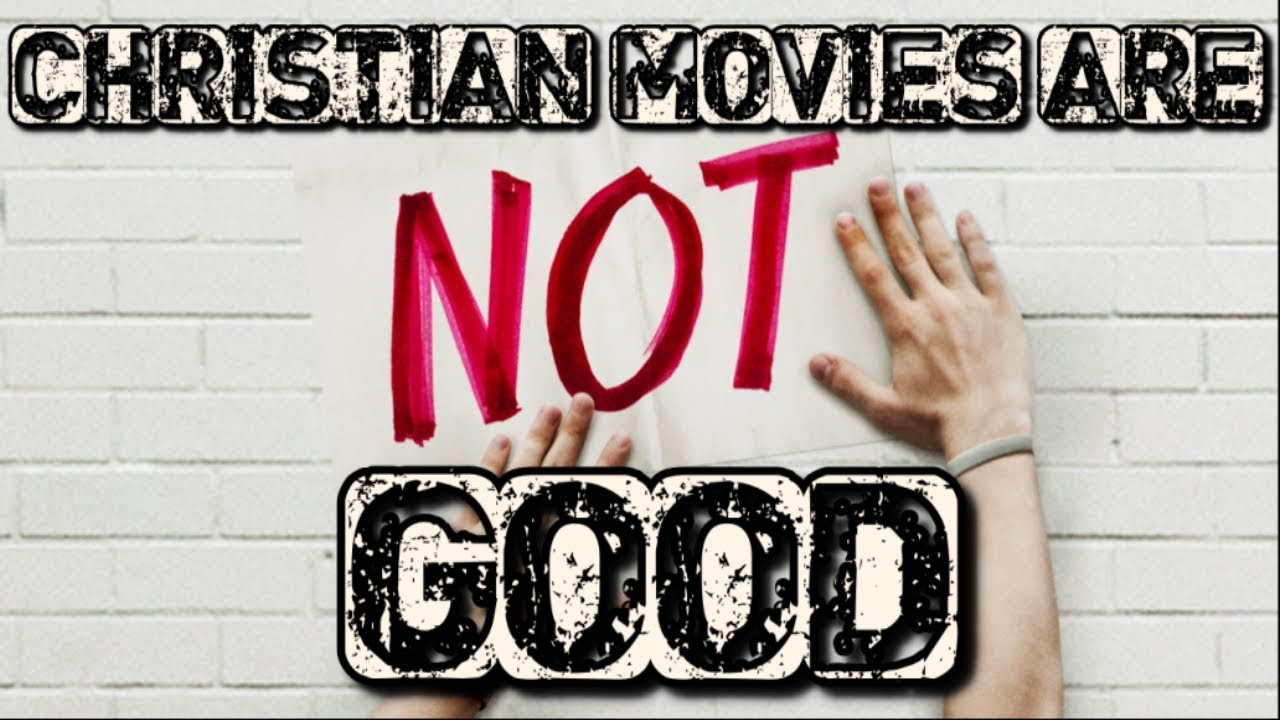 Why are Christian movies awful?