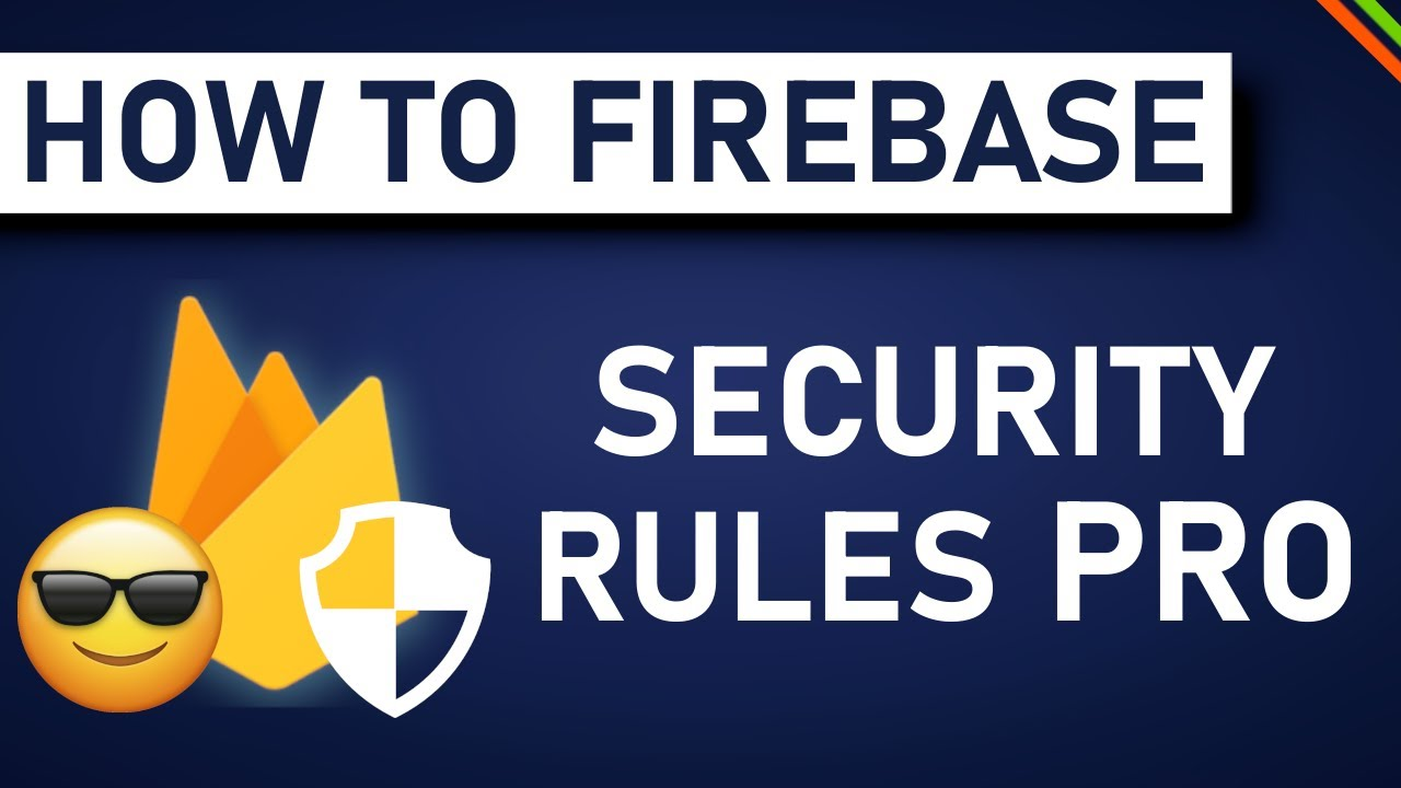 Firestore Security Rules Pro Tips (Save 90% Time)   Advanced Firebase/Firestore