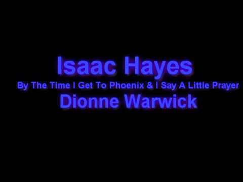Isaac Hayes and Dionne Warwick  By The Time I Get To Phoenix & I Say A Little Prayer