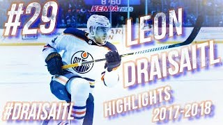LEON DRAISAITL HIGHLIGHTS 17-18 [HD]