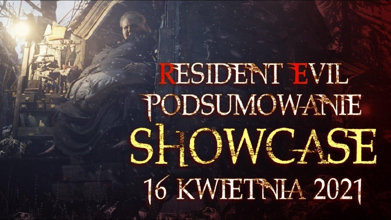 PODSUMOWANIE RESIDENT EVIL: SHOWCASE 16.04.2021
