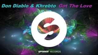 Don Diablo & Khrebto - Got The Love