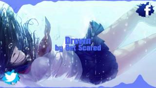 Nightcore - Get scared - drown ( 1 hour ) :*