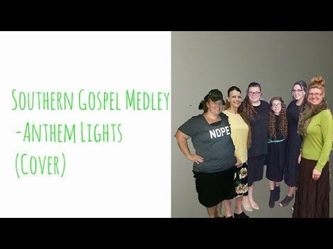 Southern Gospel Medley- Anthem Lights (cover)  || Hannah Steddum