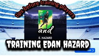 PES 19 mobile/Tips before training players/ training featured Edan hazard/ watch till the end.....
