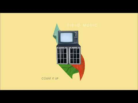 Field Music - Count It Up (Official Audio)