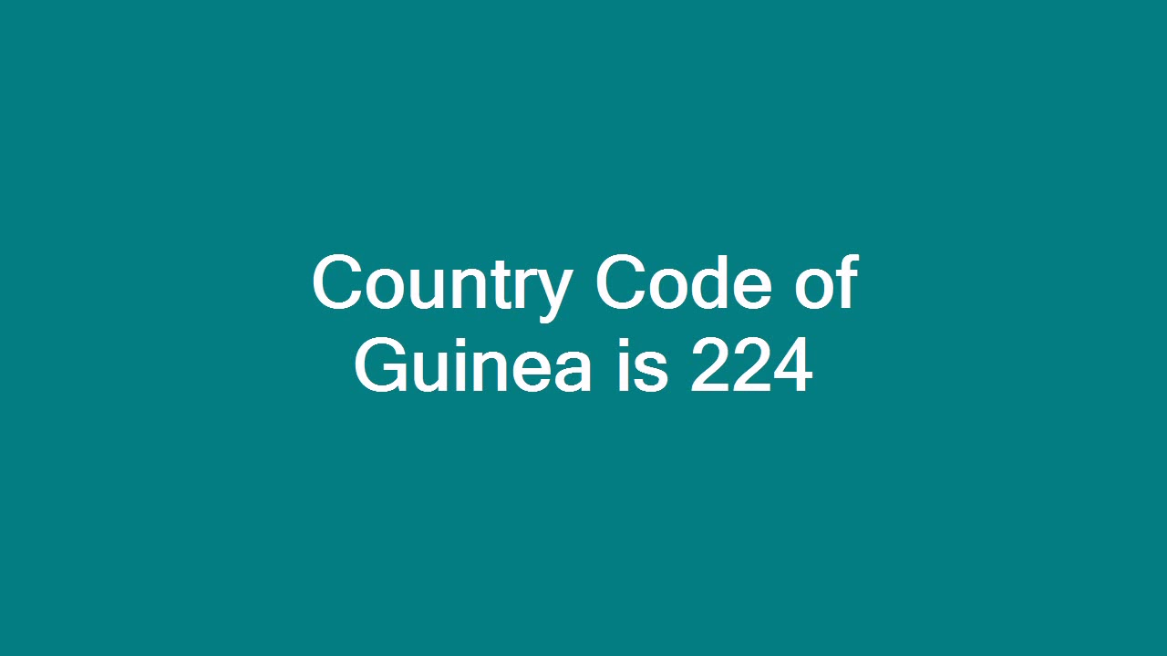 Country Code of Guinea is 224