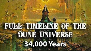 Full Timeline of the Dune Universe (34,000 Years)