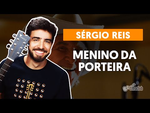 MENINO DA PORTEIRA - Sérgio Reis  completa  Como tocar no violão