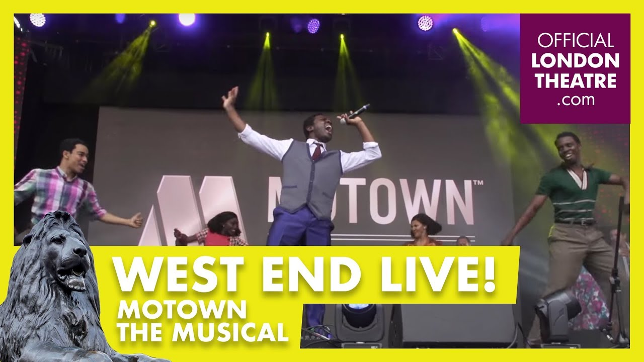 West End Live 2017 Motown The Musical Youtube