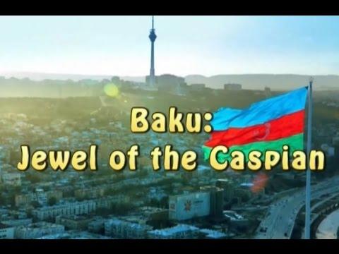 Baku: Jewel of the Caspian