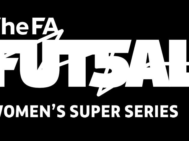 THE FA FUTSAL / WOMEN SUPER SERIES / SUMMER SHOWDOWN 2021 - FINAL