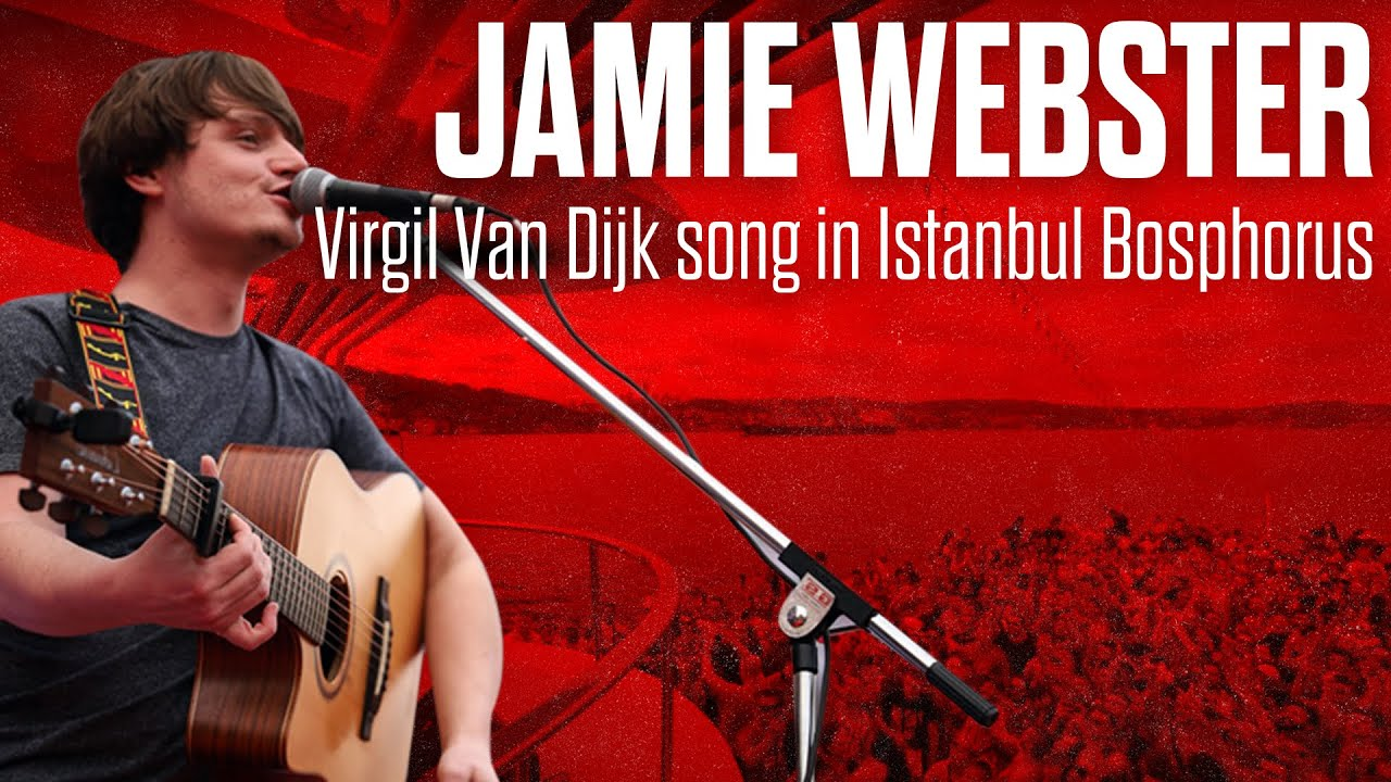Jamie Webster - Virgil Van Dijk song in Istanbul Bosphorus - YouTube